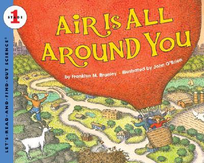 Air Is All Around You By Branley, Franklyn Mansfield/ O'Brien, John (ILT)