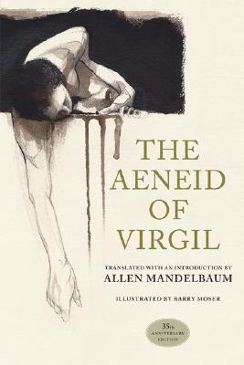 The Aeneid of Virgil By Mandelbaum, Allen (TRN)/ Moser, Barry (ILT)